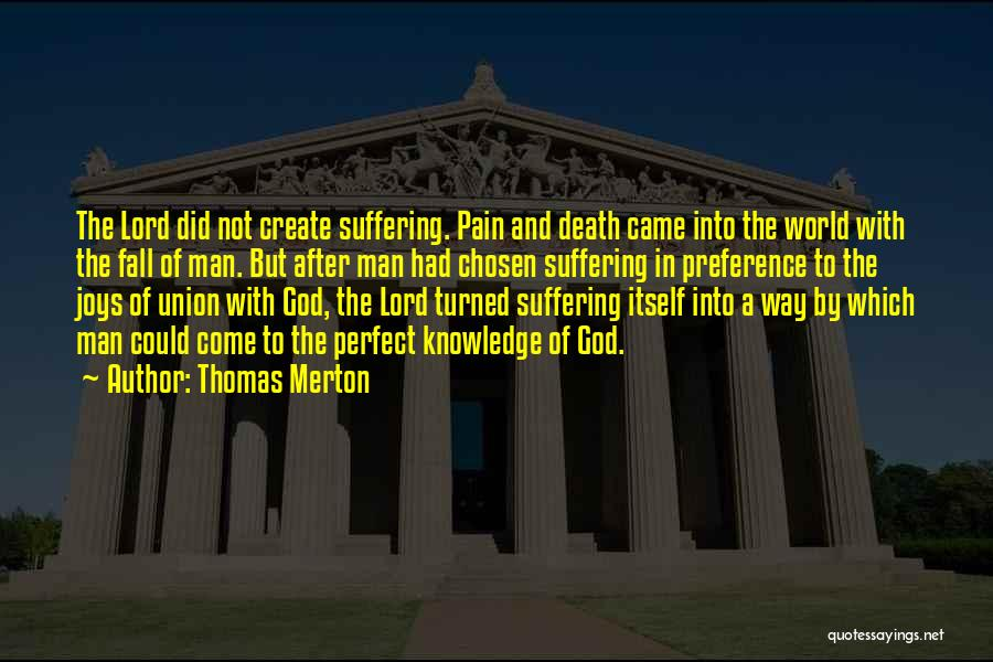 More Perfect Union Quotes By Thomas Merton