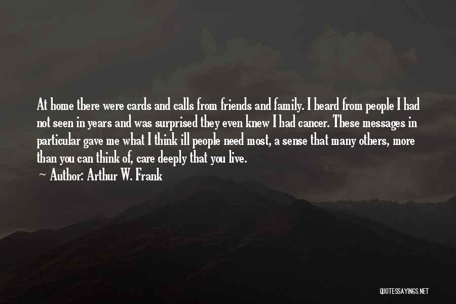 More Than Friends Family Quotes By Arthur W. Frank