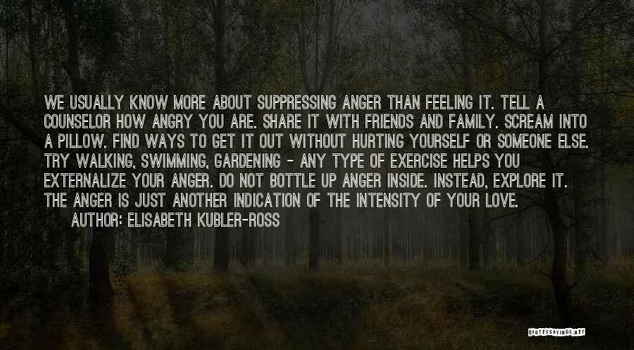 More Than Friends Family Quotes By Elisabeth Kubler-Ross