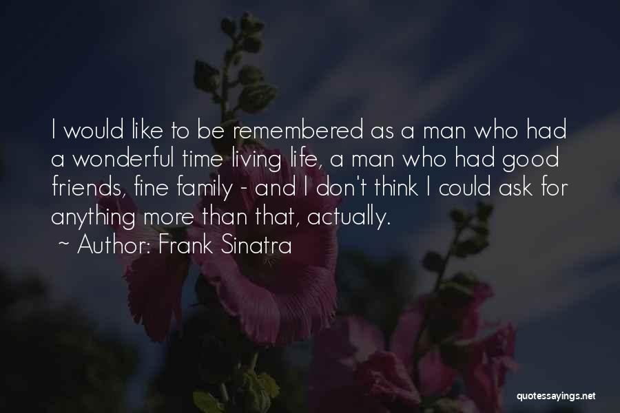 More Than Friends Family Quotes By Frank Sinatra