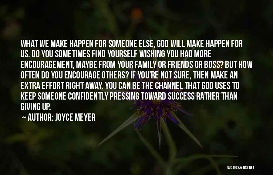 More Than Friends Family Quotes By Joyce Meyer