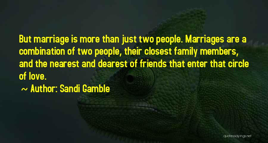 More Than Friends Family Quotes By Sandi Gamble
