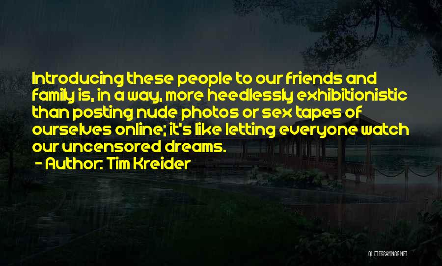 More Than Friends Family Quotes By Tim Kreider
