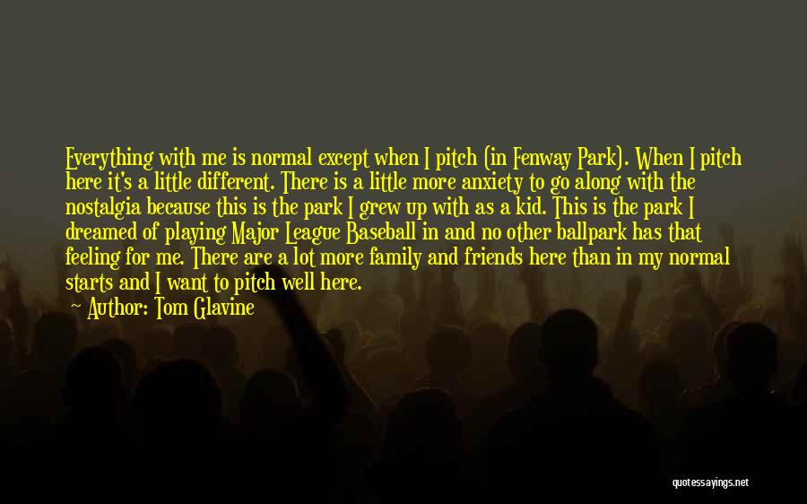 More Than Friends Family Quotes By Tom Glavine