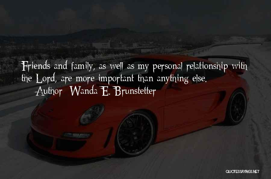 More Than Friends Family Quotes By Wanda E. Brunstetter