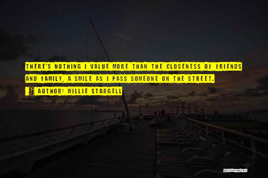 More Than Friends Family Quotes By Willie Stargell