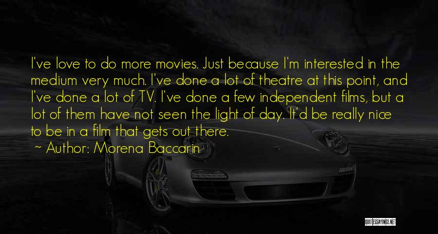 Morena Baccarin Quotes 874304