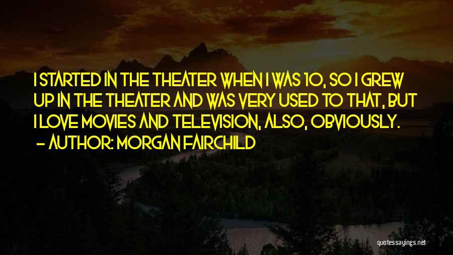 Morgan Fairchild Quotes 127673