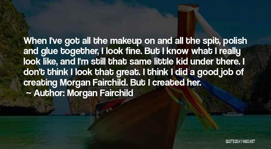 Morgan Fairchild Quotes 1294660