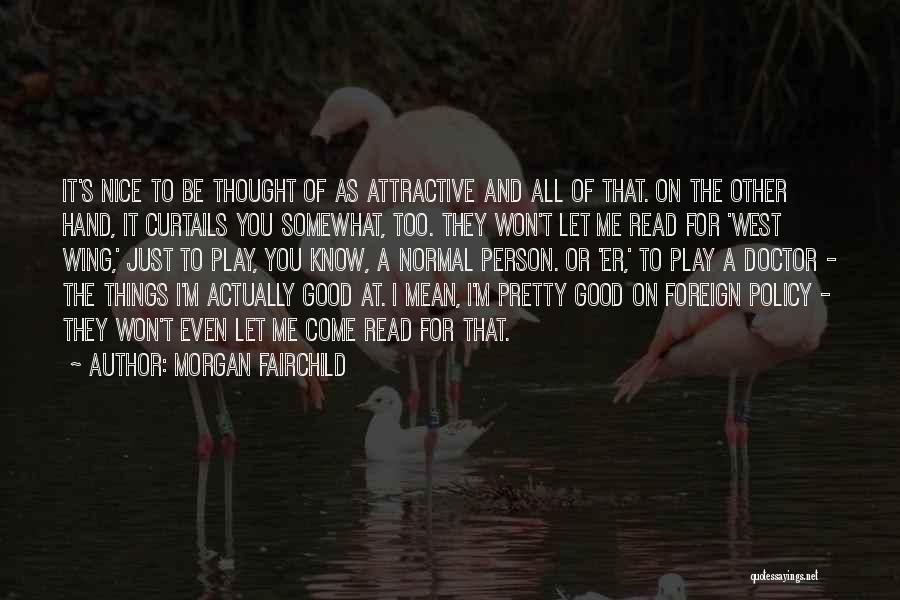 Morgan Fairchild Quotes 1441322