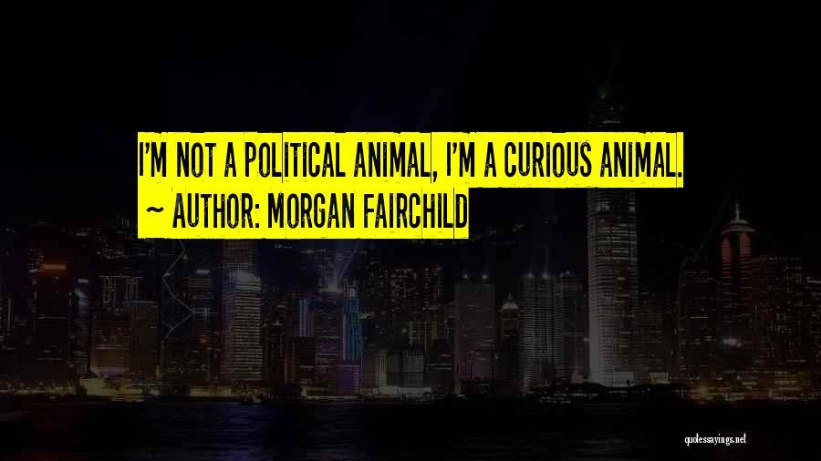 Morgan Fairchild Quotes 1622237