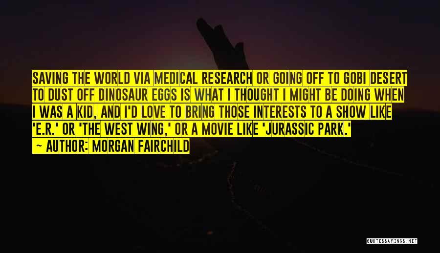 Morgan Fairchild Quotes 1812903