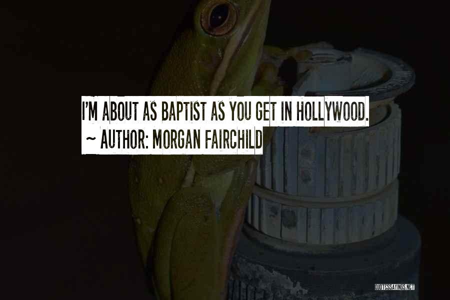 Morgan Fairchild Quotes 1862116