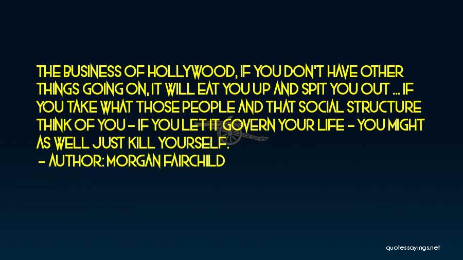 Morgan Fairchild Quotes 2014833