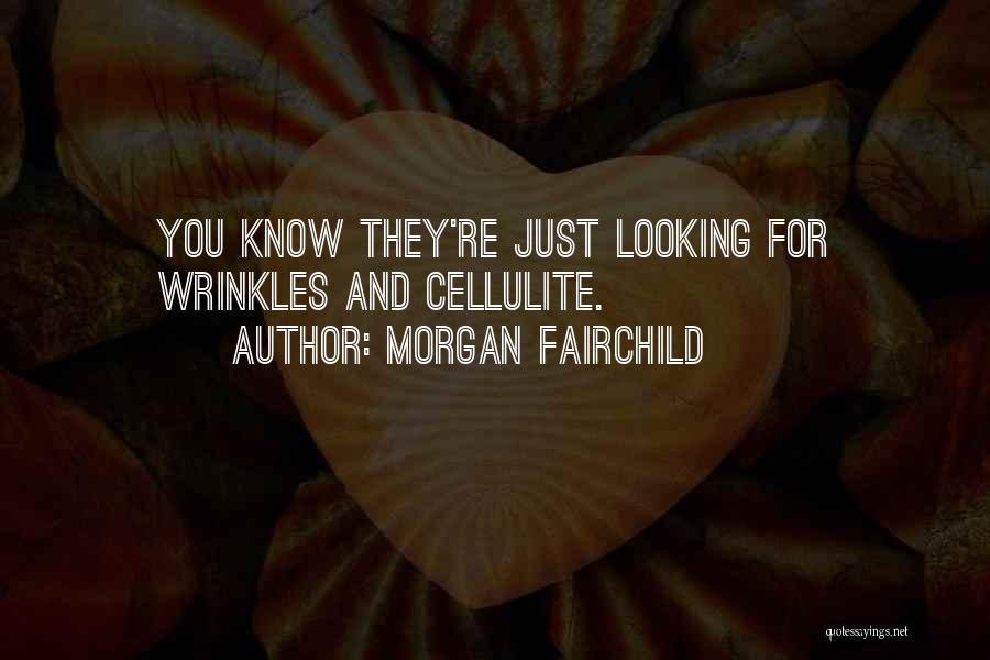 Morgan Fairchild Quotes 2065568