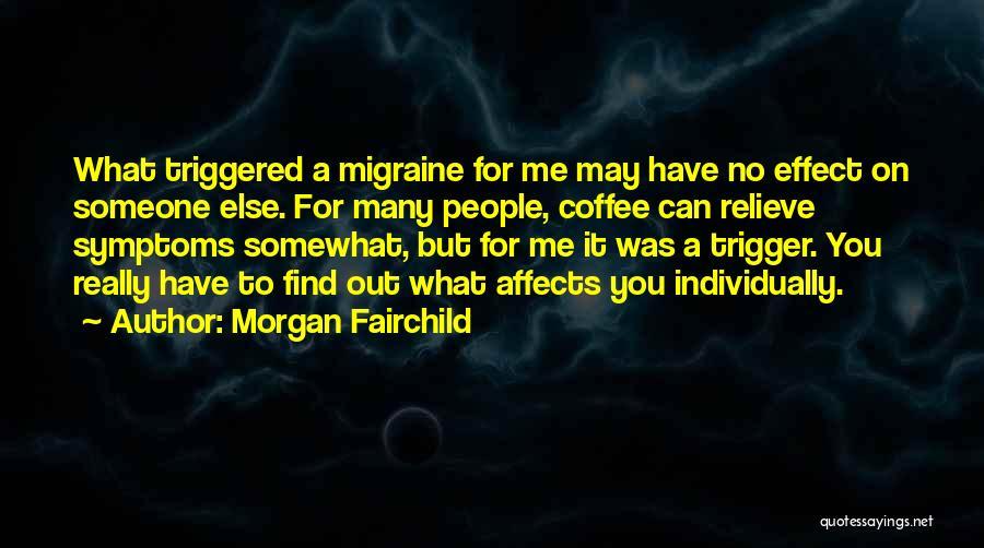 Morgan Fairchild Quotes 302819