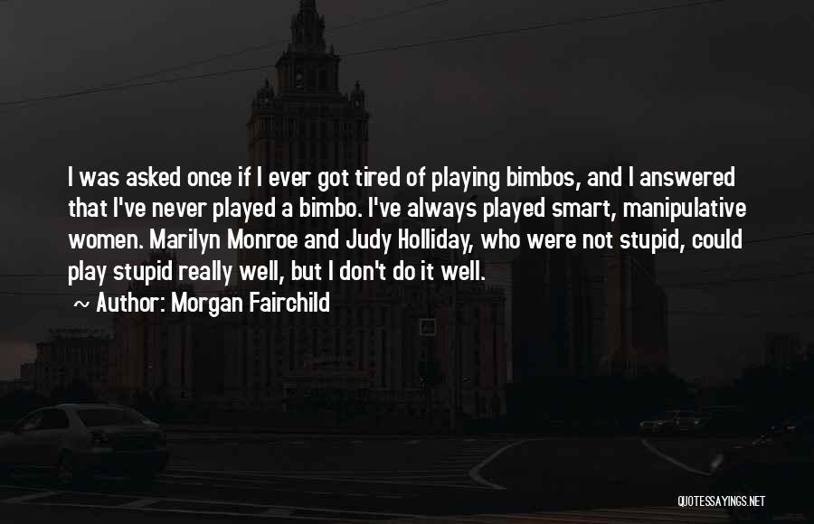 Morgan Fairchild Quotes 672476