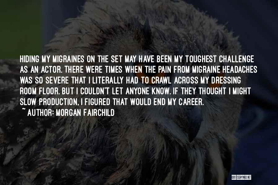 Morgan Fairchild Quotes 752380