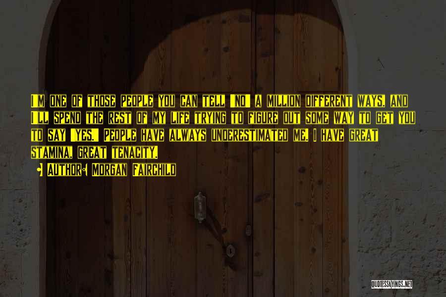 Morgan Fairchild Quotes 904069