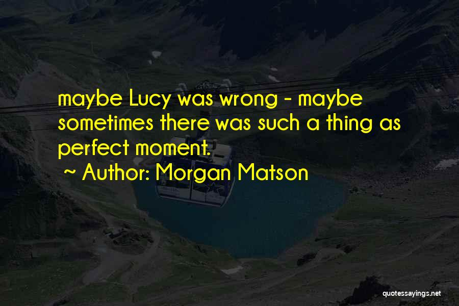 Morgan Matson Quotes 1005191