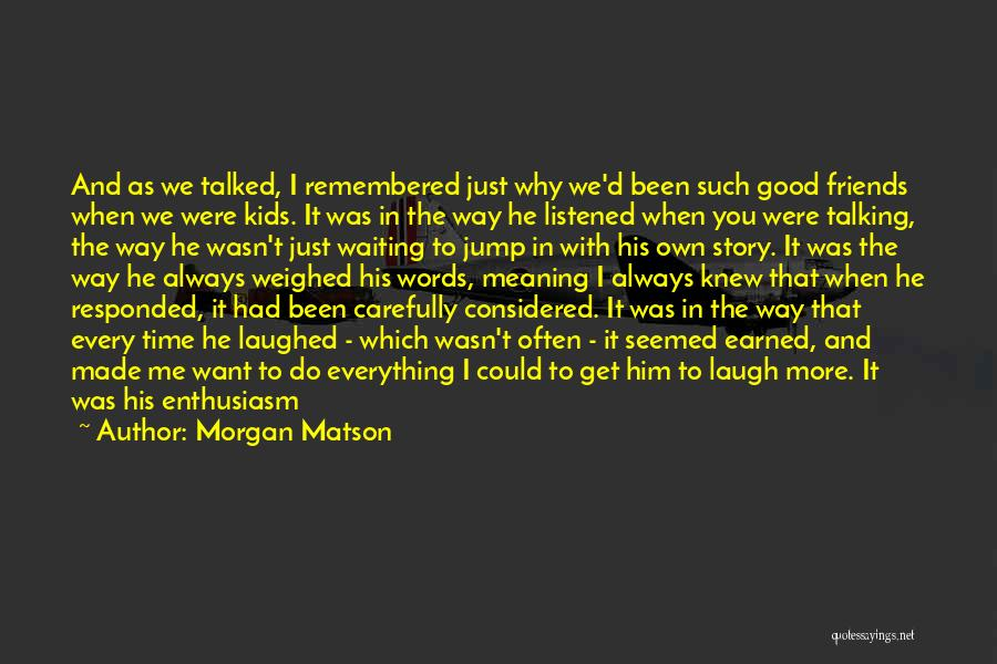 Morgan Matson Quotes 1068051