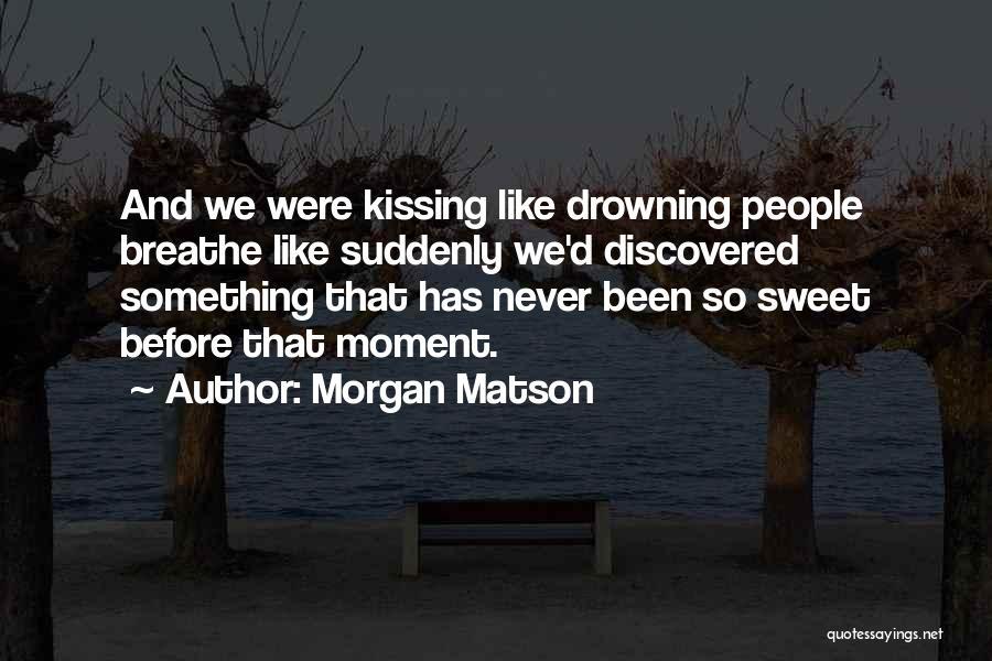 Morgan Matson Quotes 1116688
