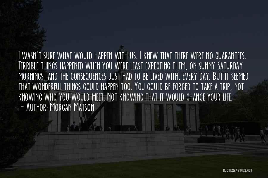 Morgan Matson Quotes 120560
