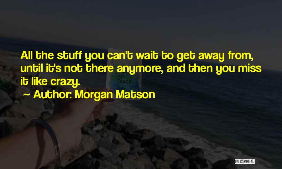Morgan Matson Quotes 1247031