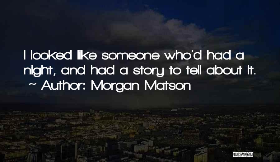 Morgan Matson Quotes 1456112