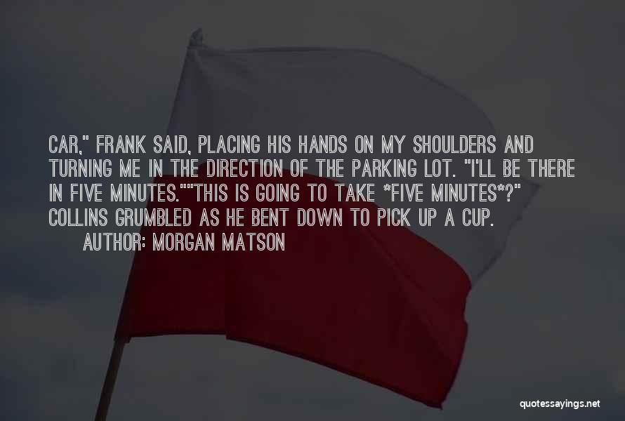 Morgan Matson Quotes 1501030