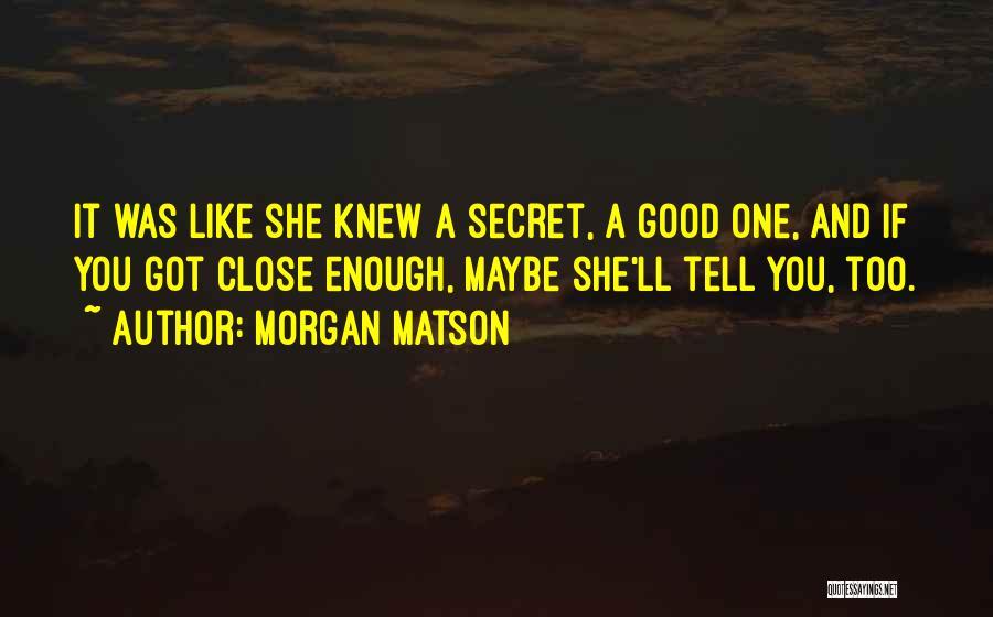 Morgan Matson Quotes 1545675
