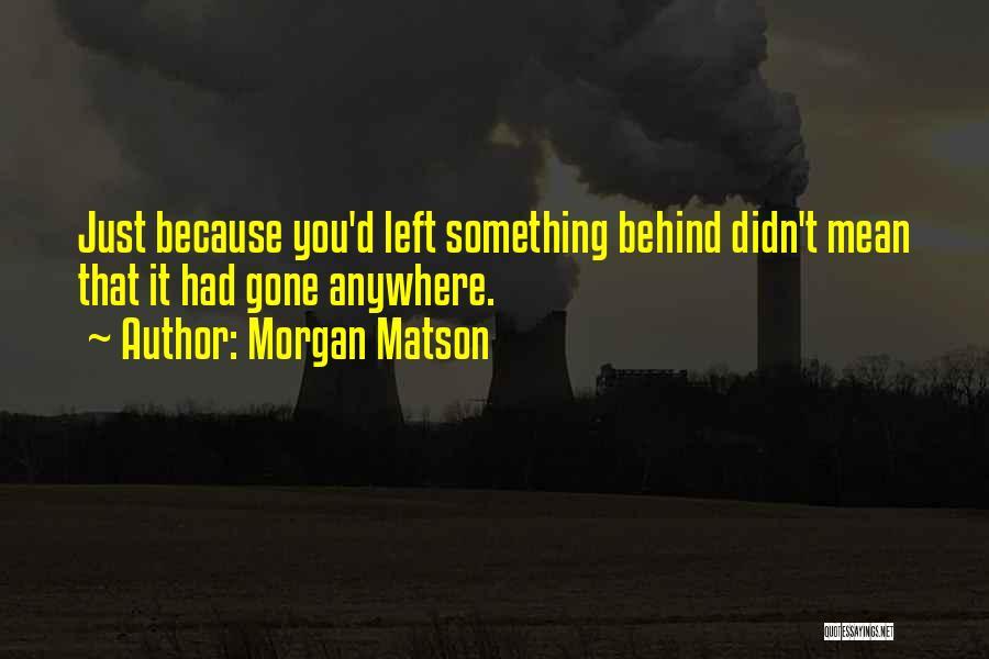 Morgan Matson Quotes 1551253