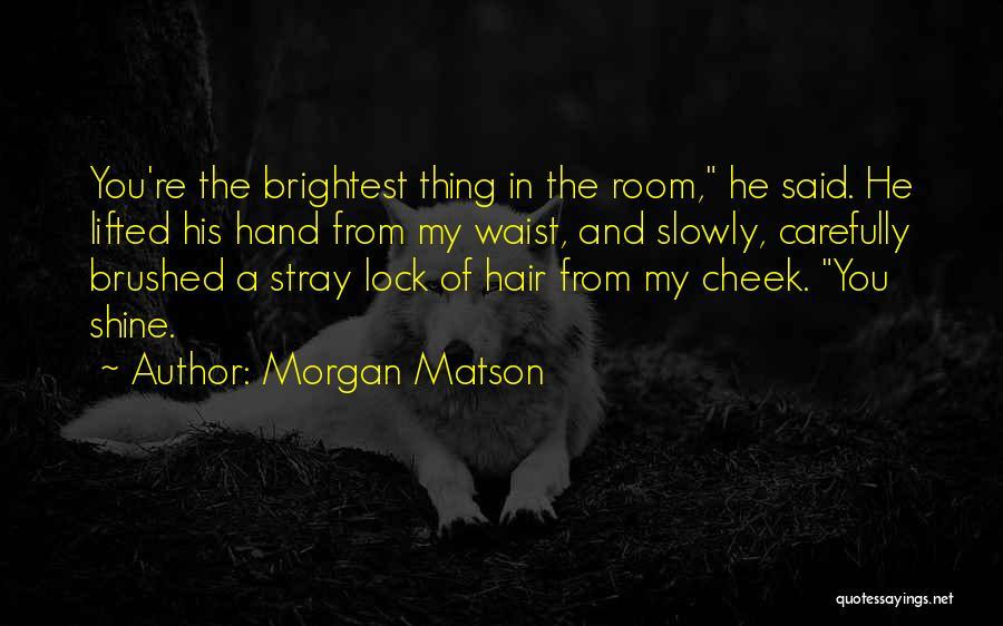 Morgan Matson Quotes 1707725