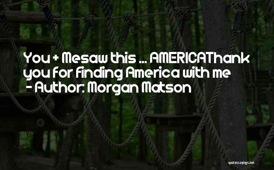 Morgan Matson Quotes 1715074