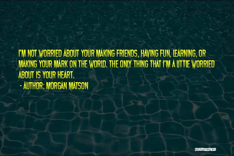 Morgan Matson Quotes 1860987