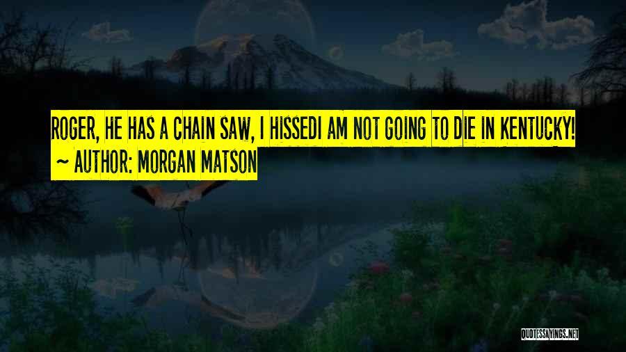 Morgan Matson Quotes 1862689