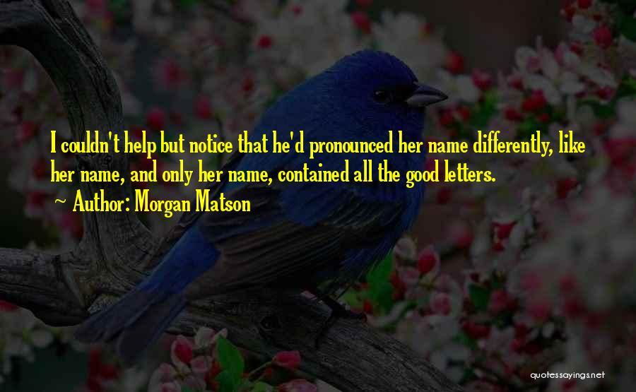 Morgan Matson Quotes 1864305