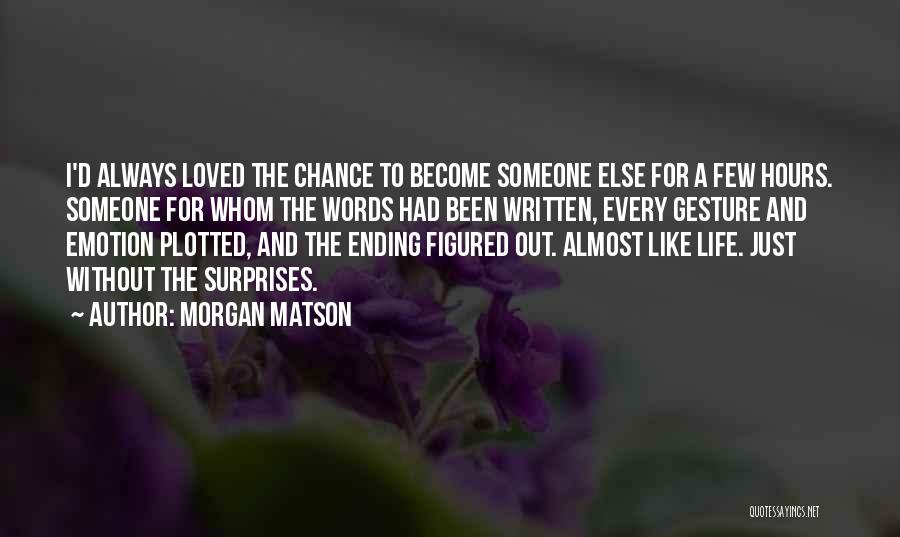 Morgan Matson Quotes 1910272