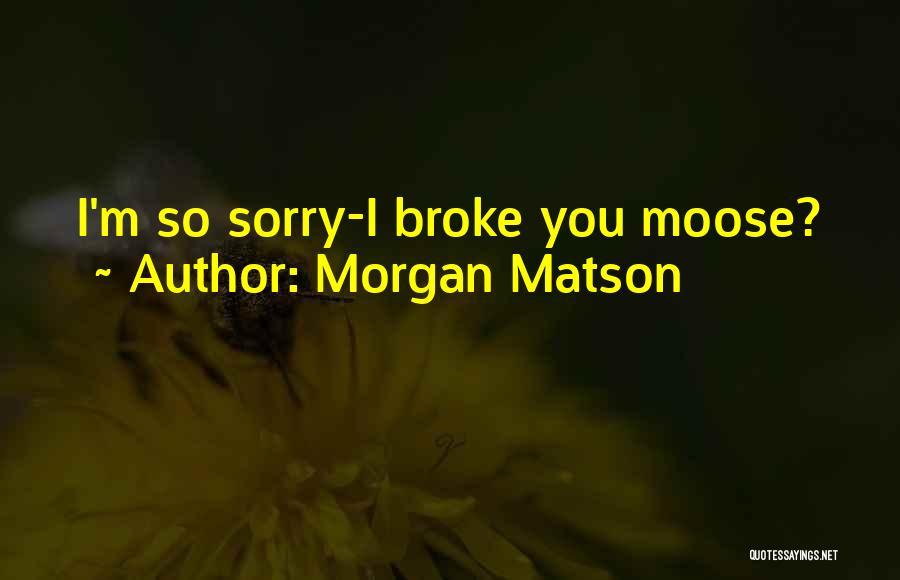 Morgan Matson Quotes 1929831