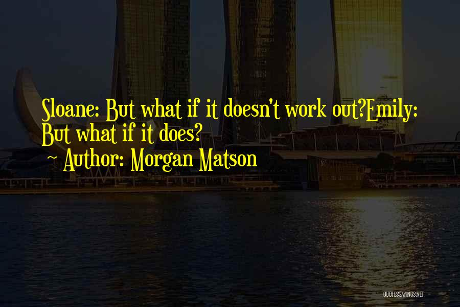 Morgan Matson Quotes 1944031