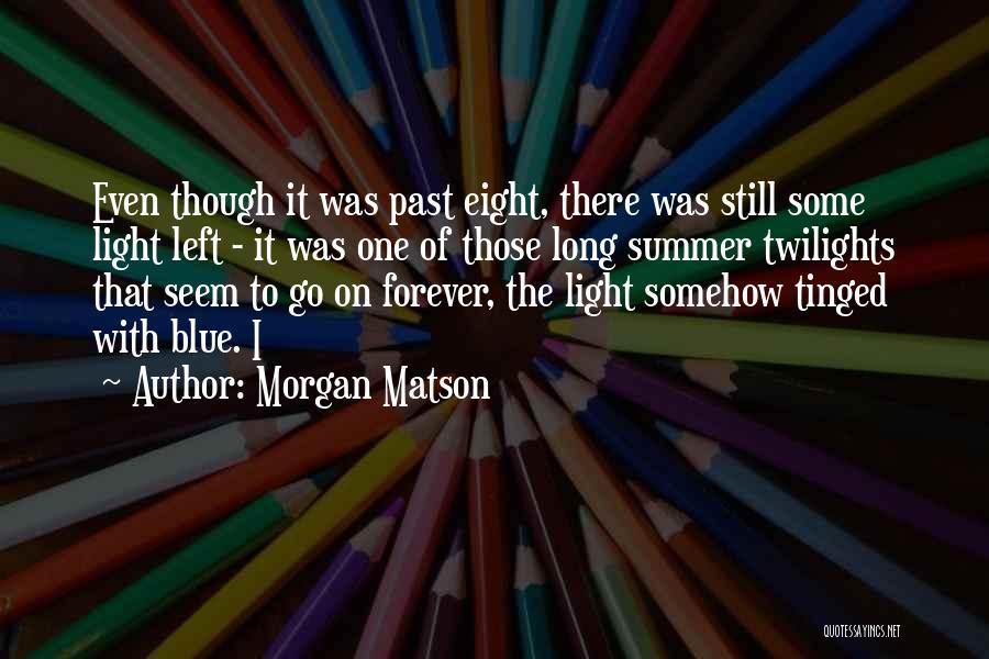 Morgan Matson Quotes 1959280