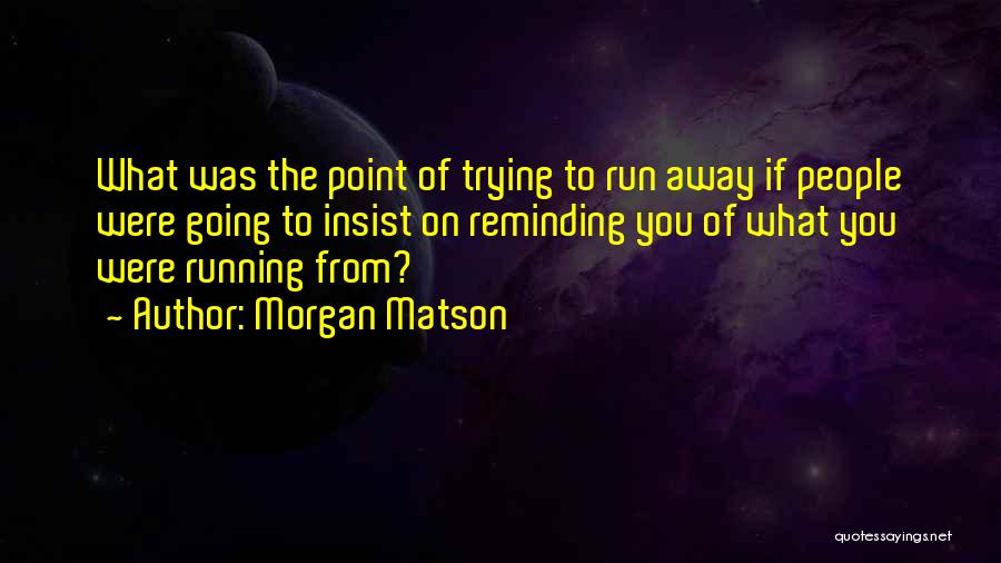 Morgan Matson Quotes 1984387