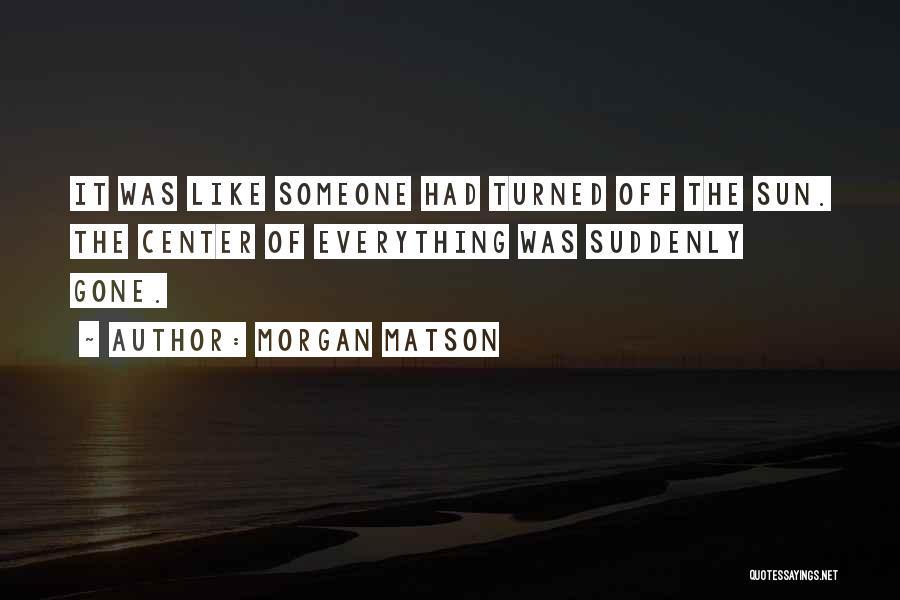 Morgan Matson Quotes 2135968