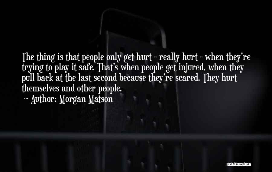 Morgan Matson Quotes 2184058