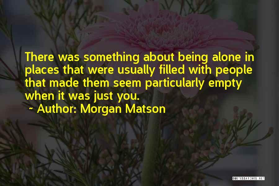 Morgan Matson Quotes 2190623