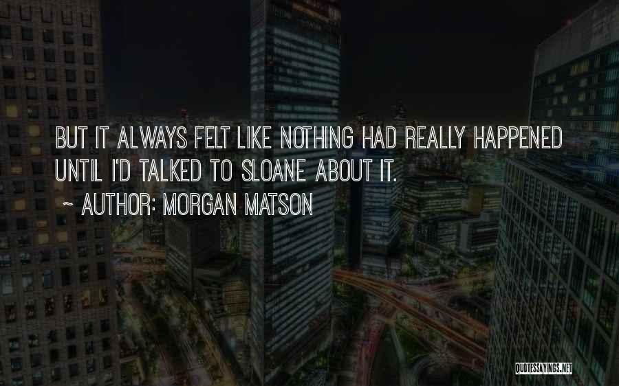 Morgan Matson Quotes 2191360