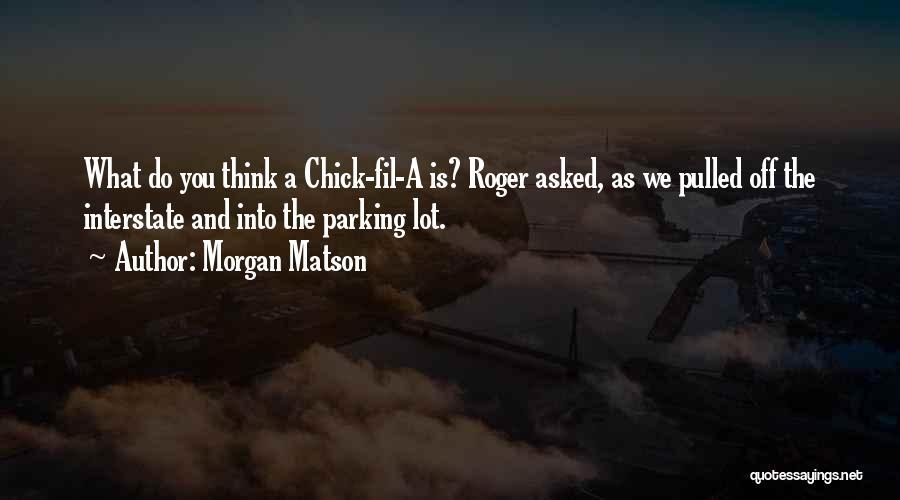 Morgan Matson Quotes 222636