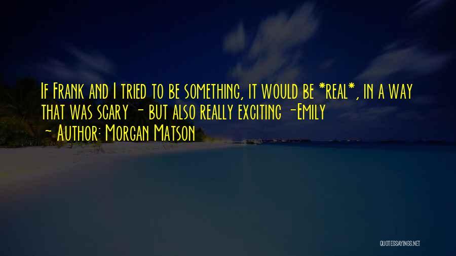 Morgan Matson Quotes 363601