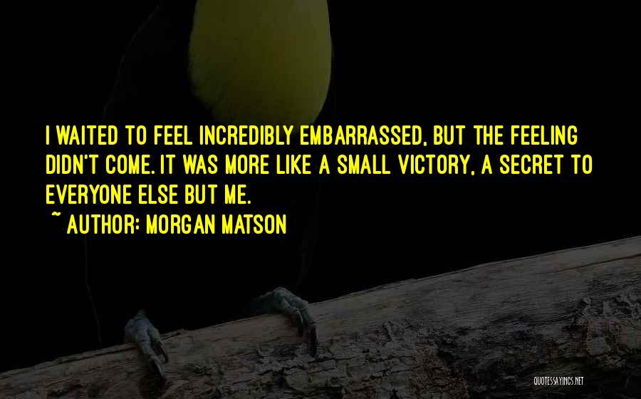 Morgan Matson Quotes 387903