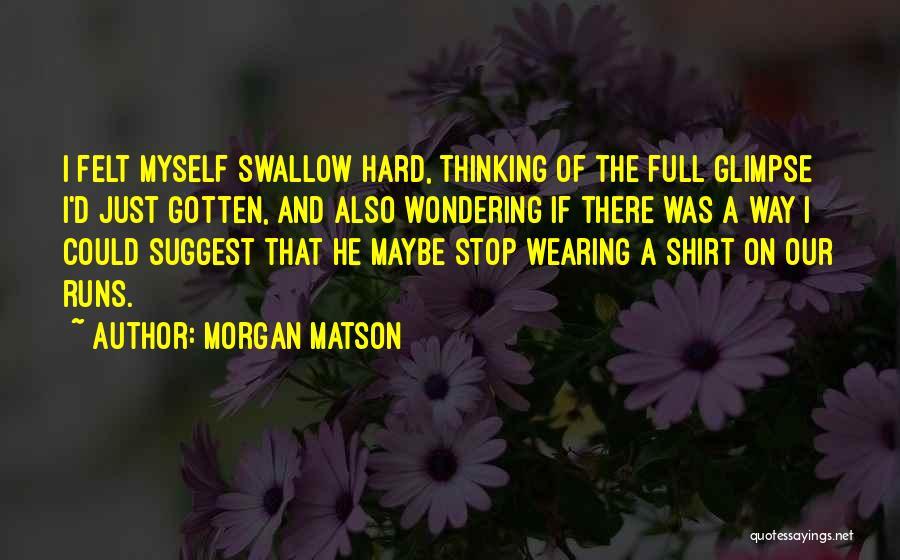 Morgan Matson Quotes 535883